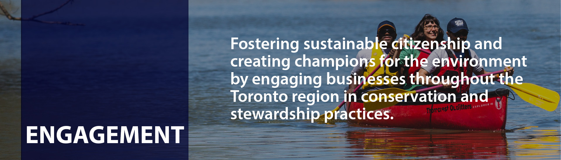 Fostering sustainable citizenship and creating champions for the environment by engaging businesses throughout the Toronto region in conservation and stewardship practices