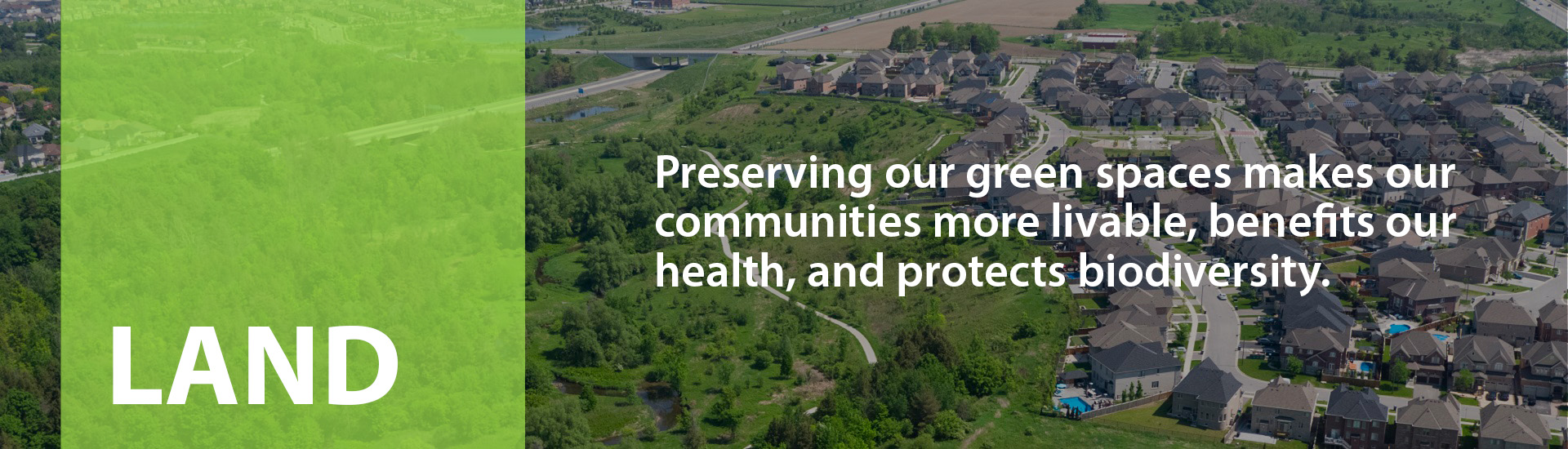 Preserving our green spaces makes our communities more livable, benefits our health, and protects biodiversity