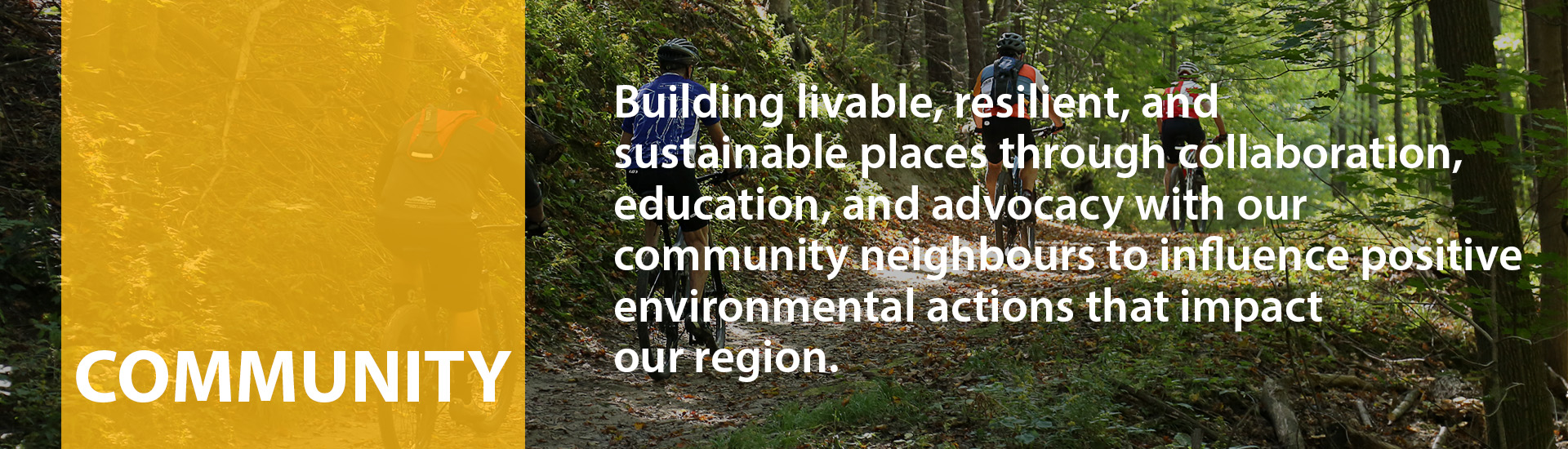 Building livable, resilient, and sustainable places through collaboration, education, and advocacy with our community neighbors to influence positive environmental actions
